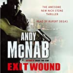 Exit Wound: Nick Stone, Book 12 | Andy McNab
