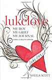 img - for lukelove. My boy, My grief, My journal: losing a child to opioids book / textbook / text book