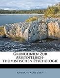 Grundlinien Zur Aristotelisch-Thomistischen Psychologie, Knauer D.1874, 1246709813