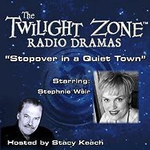 Stopover in a Quiet Town: The Twilight Zone Radio Dramas