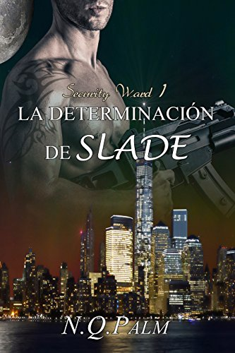 La determinación de Slade (Saga Security Ward nº 1) (Spanish Edition)