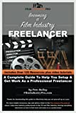 img - for Becoming A Film Industry Freelancer: A complete guide to help you setup as a freelancer in the film and TV industry book / textbook / text book