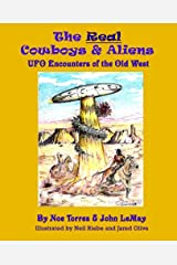 The Real Cowboys & Aliens: UFO Encounters of the Old West Kindle Edition