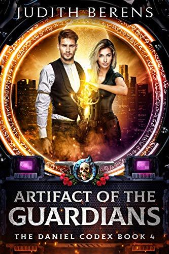 Artifact Of The Guardians: An Urban Fantasy Action Adventure (The Daniel Codex Book 4)