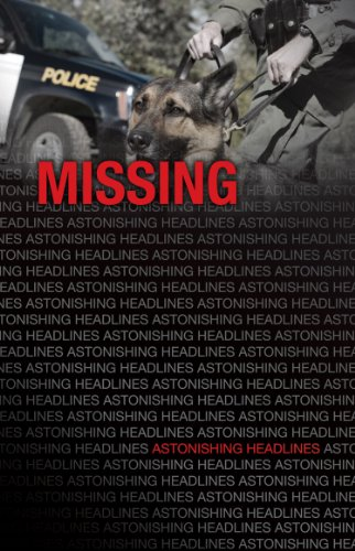Missing (Astonishing Headlines)