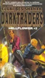 img - for Darktraders: Hellflower 2 (Daw Science Fiction) by Eluki Bes Shahar (1992-03-06) book / textbook / text book