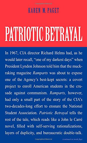 Read Online Patriotic Betrayal: The Inside Story of the CIA's Secret Campaign to Enroll American Students in the Crusade Against Communism pdf epub