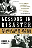 Book cover for Lessons in Disaster: McGeorge Bundy and the Path to War in Vietnam