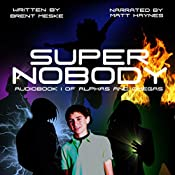 Super Nobody: Alphas and Omegas, Book 1 | Brent Meske