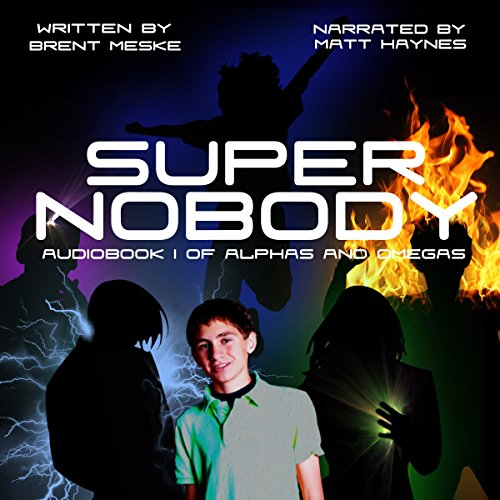 Super Nobody: Alphas and Omegas, Book 1