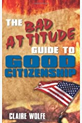 The Bad Attitude Guide to Good Citizenship Paperback