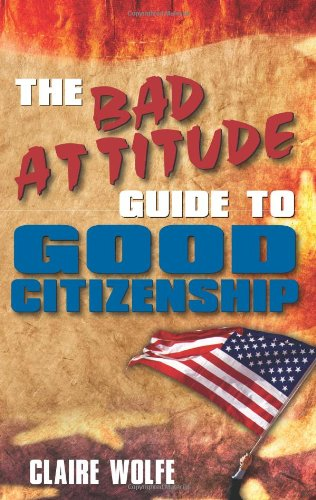 Book cover from The Bad Attitude Guide to Good Citizenship by Claire Wolfe