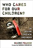 Who Cares for Our Children?, Valerie Polakow, 0807747742