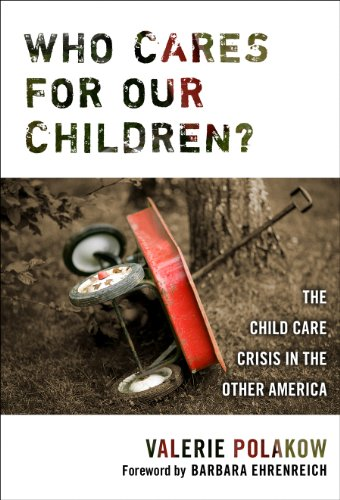 Who Cares for Our Children?: The Child Care Crisis in the...