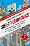 img - for SuperFreakonomics: Enfriamiento global, prostitutas patri ticas y por qu  los terroristas suicidas deber an contratar un seguro de vida / SuperFreakonomics (Spanish Edition) book / textbook / text book