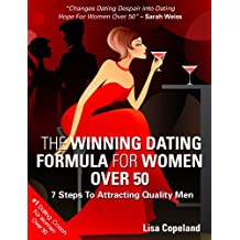 The Winning Dating Formula For Women Over 50: 7 Steps To Attracting Quality Men (English Edition)
