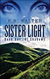 Sister Light, B. B. Walter, 1424194814