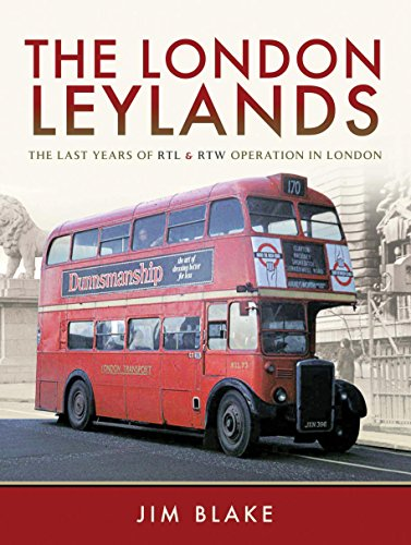 The London Leylands: The Last Years of RTL and RTW Operation in London ()