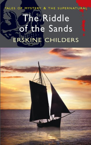 The Riddle of the Sands (Tales of Mystery & the Supernatural) (Erskine Childers The Riddle Of The Sands)