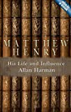 Image of Matthew Henry: His Life and Influence (Biography)