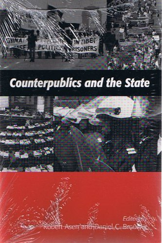 Counterpublics and the State - Edited by Robert Asen and Daniel Daniel C Brower