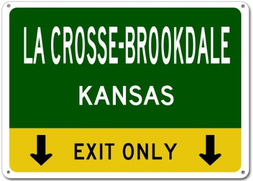LA CROSSE-BROOKDALE, KANSAS This Exit Only Aluminum Sign - 10 x 14 Inches
