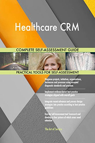 Healthcare CRM Toolkit: best-practice templates, step-by-step work plans and maturity diagnostics