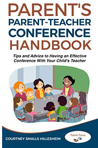Parent Teacher Conference Hacks: How to get the Most out of Meetings with your Child's Teachers (Parent Focus Toolbox)