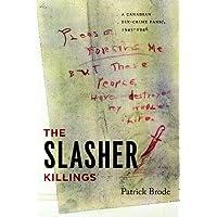 The Slasher Killings: A Canadian Sex-Crime Panic, 1945-1946
