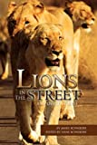 Lions in the Street, James Schneider, 1441549684