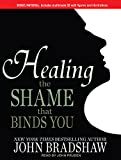 Healing the Shame that Binds You