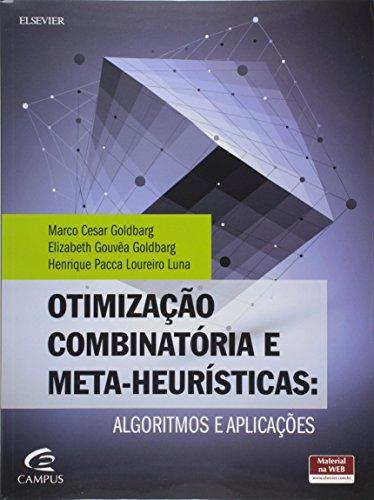 Otimização Combinatória e Meta-heurísticas. Algoritmos e Aplicações