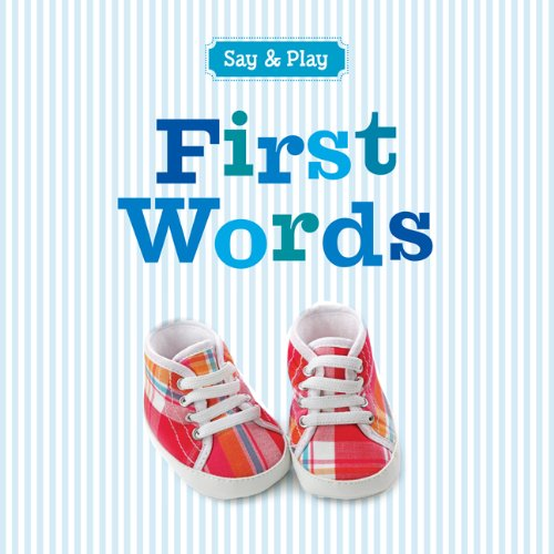 First Words (Say & Play) from Sterling Children's Books