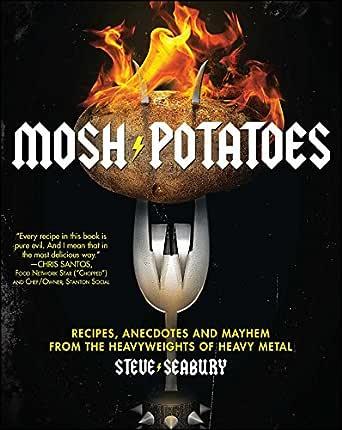 Mosh Potatoes: Recipes, Anecdotes, and Mayhem from the Heavyweights of Heavy Metal (English Edition)