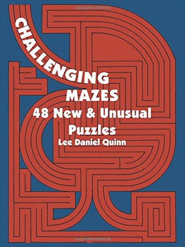 Challenging Mazes: 48 New & Unusual Puzzles (Dover Children's Activity Books)