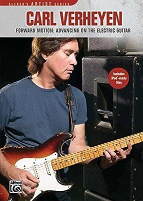 Carl Verheyen: Forward Motion - Advancing the Electric Guitar [Instant Access]