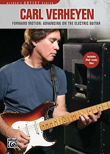 Carl Verheyen: Forward Motion - Advancing the Electric Guitar [Instant Access]