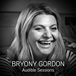 Bryony Gordon: Audible Sessions: FREE Exclusive Interview | Robin Morgan
