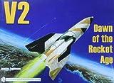 V2 - Dawn of the Rocket Age, Joachim Engelmann, 088740233X