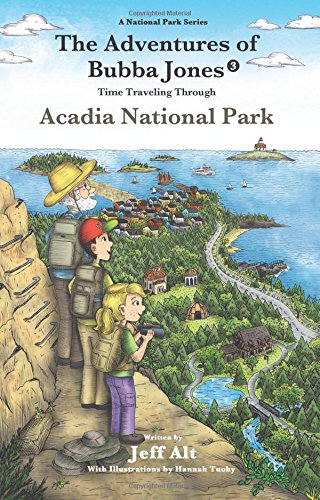 The Adventures of Bubba Jones (#3): Time Traveling Through Acadia National Park (A National Park (National Park Series)