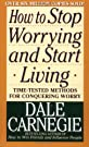 How To Stop Worrying And Start Living:Time-Tested Methods For Conquering Worry price comparison at Flipkart, Amazon, Crossword, Uread, Bookadda, Landmark, Homeshop18