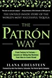 The Patron Way: From Fantasy to Fortune - Lessons on Taking Any Business From Idea to Iconic Brand
