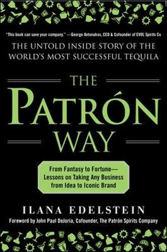 Image of The Patron Way: From Fantasy to Fortune - Lessons on Taking Any Business From Idea to Iconic Brand (Business Books)