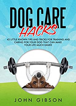 Dog care hacks 42 little known tips and tricks for for Home building tips and tricks