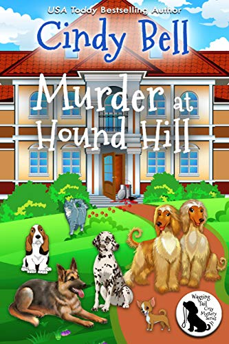 Murder at Hound Hill (Wagging Tail Cozy Mystery Book 8) by [Bell, Cindy]
