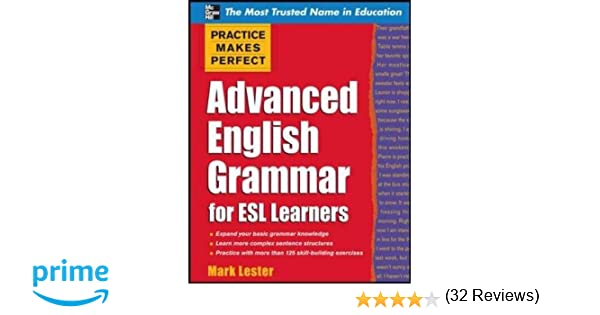 Practice Makes Perfect Advanced English Grammar for ESL Learners ...