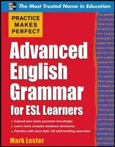 Practice Makes Perfect Advanced English Grammar for ESL Learners (Practice Makes Perfect Series)