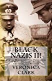 Black Nazis II!: Ethnic Minorities and Foreigners in Hitler's Armed Forces: The Unbiased History