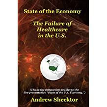 State of the Economy: The Failure of Healthcare in the U.S.