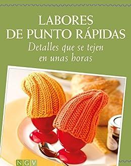 Labores de punto rápidas: Detalles que se tejen en unas horas (Spanish Edition)